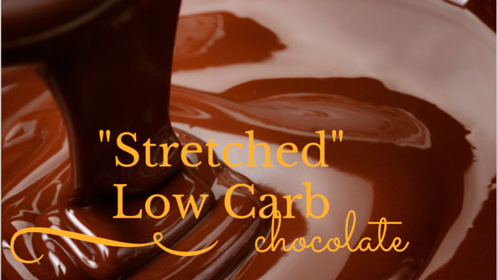 """""""STRETCHED"""" LOW CARB CHOCOLATE"""
