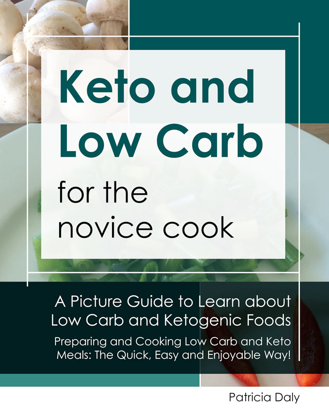 Keto and Low Carb for the Novice Cook
